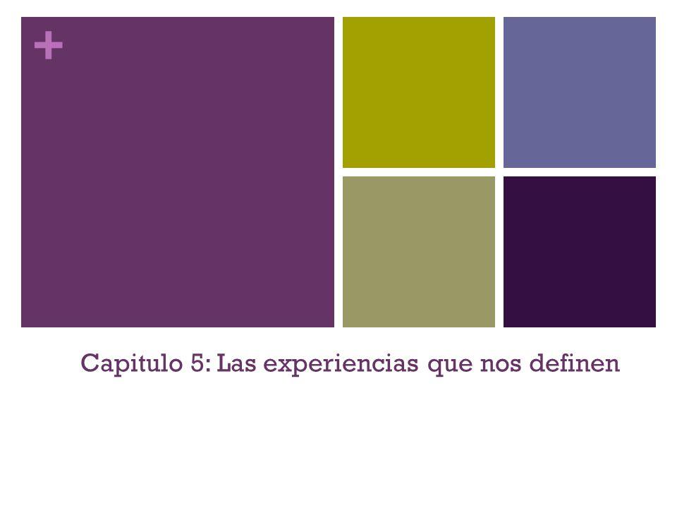 + Capitulo 5: Las experiencias que nos definen Ya no – ahora no; se refiere a una situación que existía en el pasado y no en el presente.
