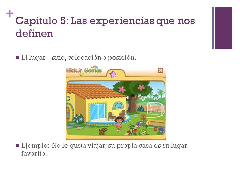 + Capitulo 5: Las experiencias que nos definen El muñeco, la muñeca – figura en forma de persona, con la que juegan los niños.