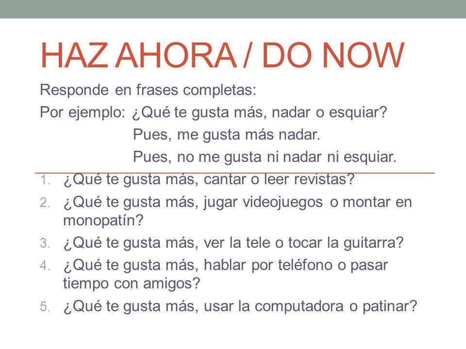 Yo puedo… Hablar de lo que no me gusta nada hacer Agenda: Do Now La Bienvenida / Corregir tarea Negatives and Agreement Actividades 15 & 16 (pg.