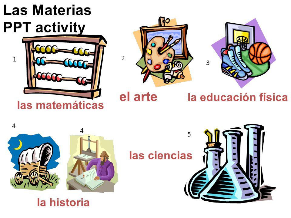Las Materias PPT activity las matemáticas el arte la educación física la historia las ciencias 1 2 3 4 4 5