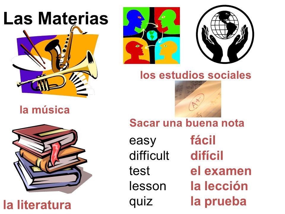 Las Materias la música los estudios sociales la literatura easy difficult test lesson quiz fácil difícil el examen la lección la prueba Sacar una buena nota