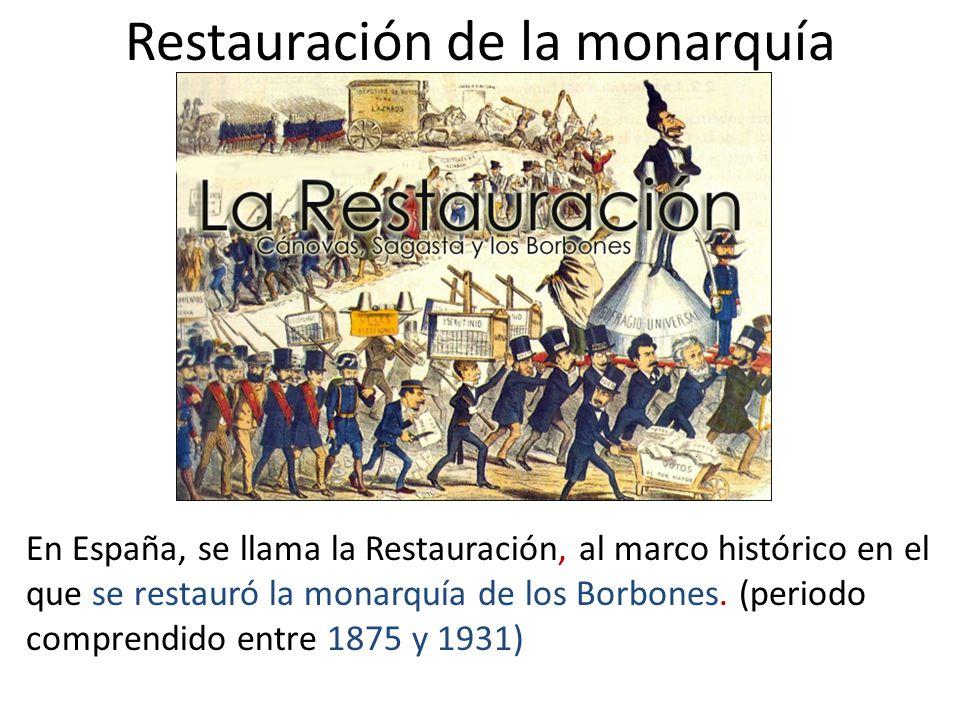 Restauración de la monarquía En España, se llama la Restauración, al marco histórico en el que se restauró la monarquía de los Borbones.