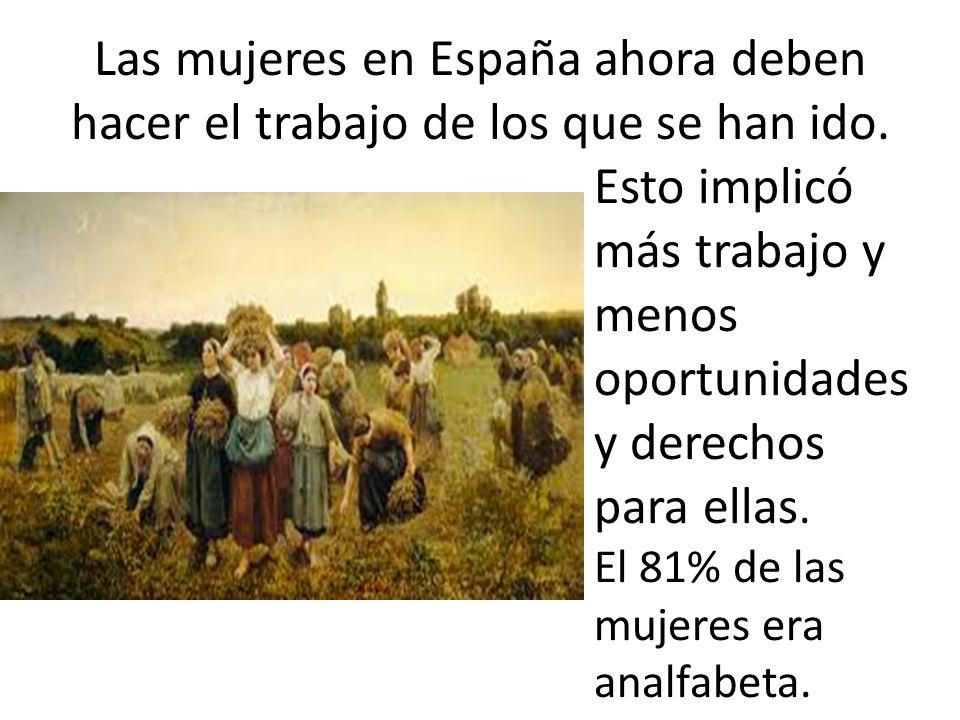 Las mujeres en España ahora deben hacer el trabajo de los que se han ido.