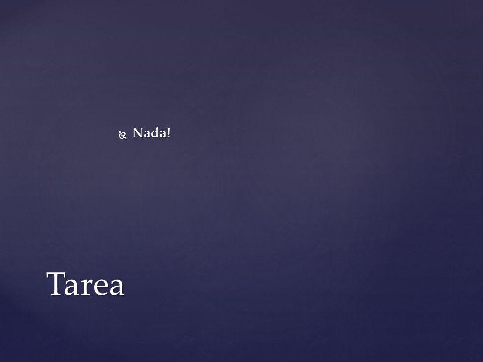 Nada! Nada! Tarea