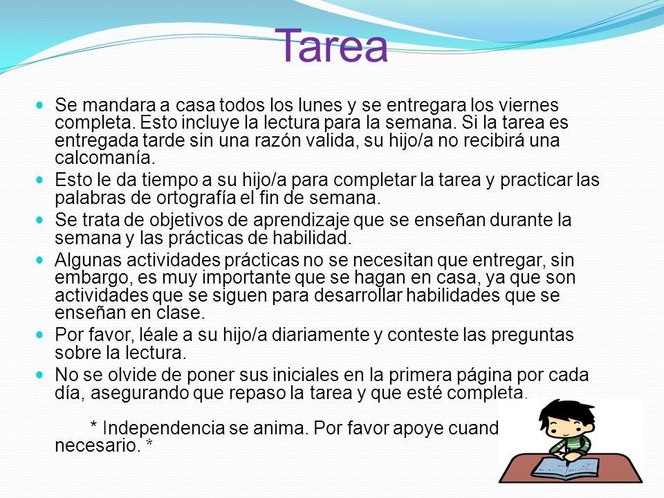 Tarea Se mandara a casa todos los lunes y se entregara los viernes completa.