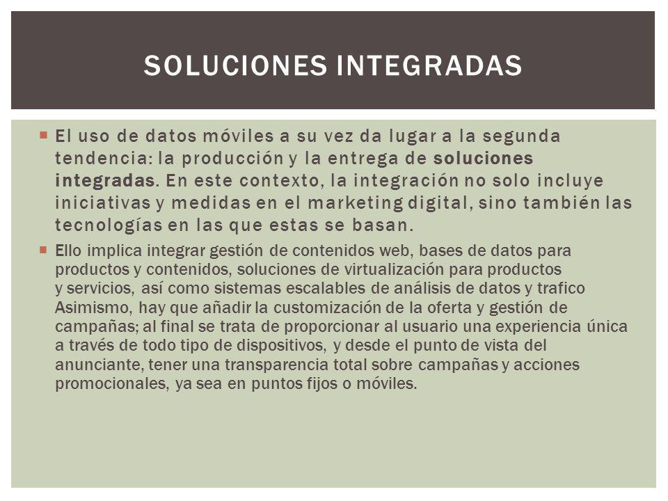 El uso de datos móviles a su vez da lugar a la segunda tendencia: la producción y la entrega de soluciones integradas.