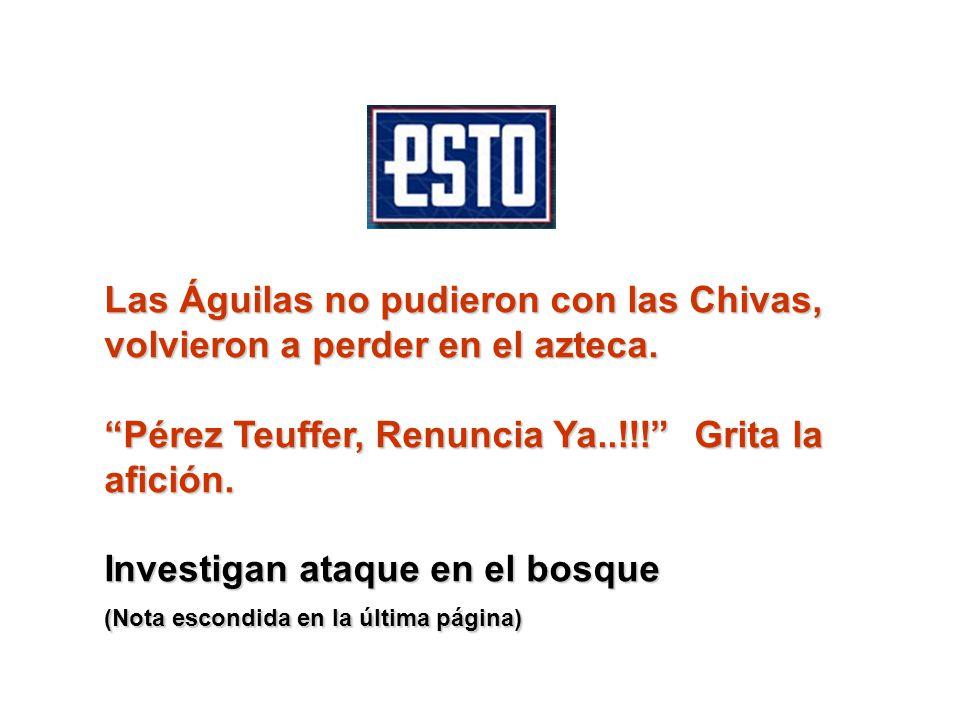 Las Águilas no pudieron con las Chivas, volvieron a perder en el azteca.
