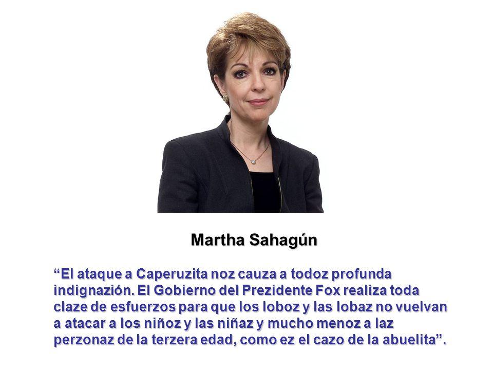 Martha Sahagún El ataque a Caperuzita noz cauza a todoz profunda indignazión.