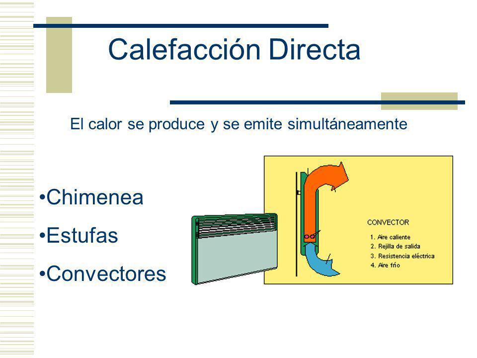 Calefacción central Consiste en transportar la energía térmica producto del vapor agua caliente o aire caliente que recorre un sistema de tubos distribuidos en un lugar