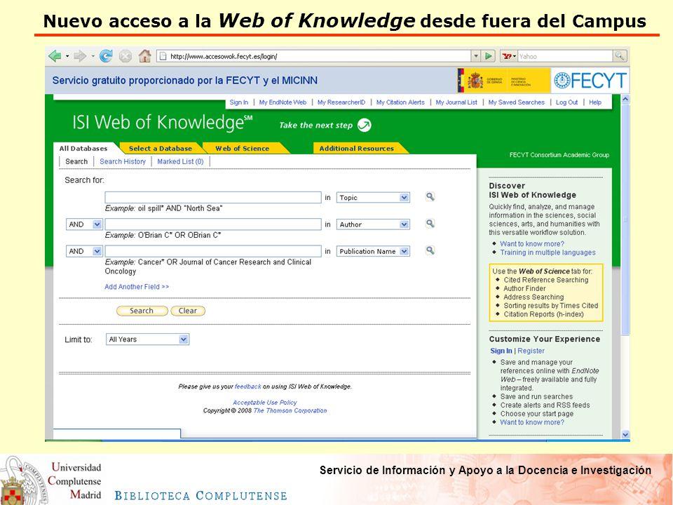 Nuevo acceso a la Web of Knowledge desde fuera del Campus Servicio de Información y Apoyo a la Docencia e Investigación