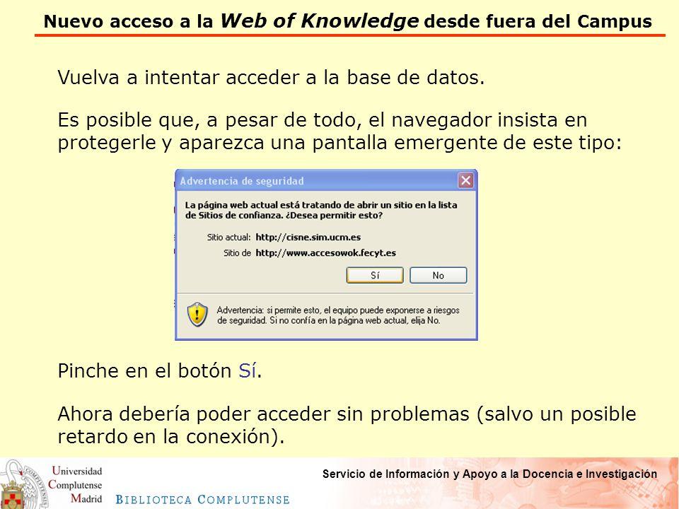 Nuevo acceso a la Web of Knowledge desde fuera del Campus Servicio de Información y Apoyo a la Docencia e Investigación Vuelva a intentar acceder a la base de datos.
