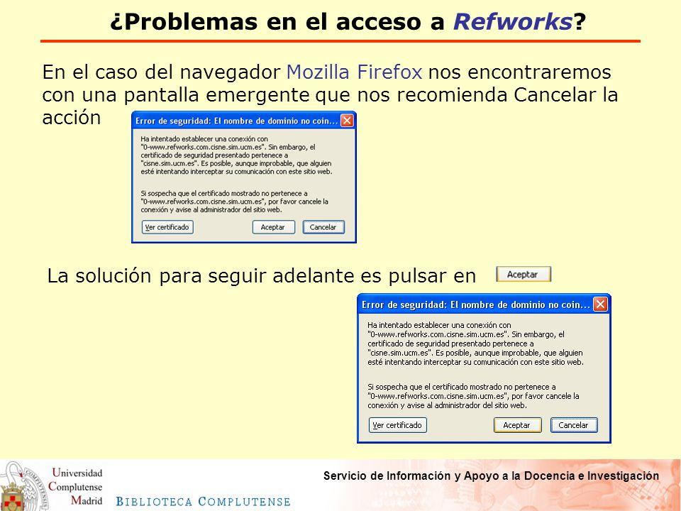 Servicio de Información y Apoyo a la Docencia e Investigación ¿Problemas en el acceso a Refworks.