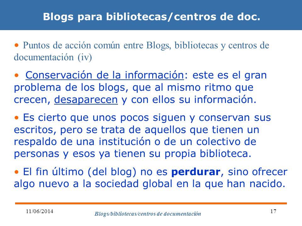 Blogs/bibliotecas/centros de documentación 11/06/201417 Blogs para bibliotecas/centros de doc. Puntos de acción común entre Blogs, bibliotecas y centr