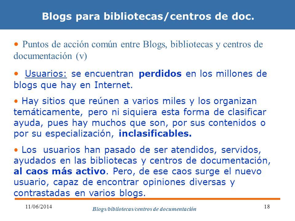 Blogs/bibliotecas/centros de documentación 11/06/201418 Blogs para bibliotecas/centros de doc. Puntos de acción común entre Blogs, bibliotecas y centr