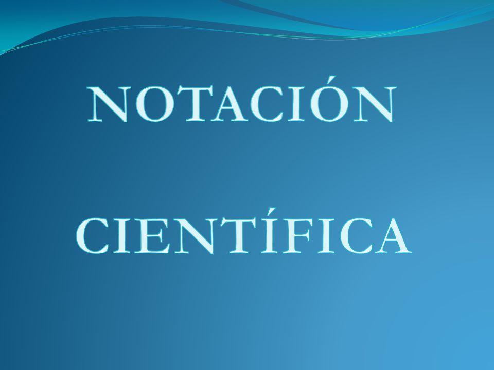 notación científica La notación científica es un recurso matemático empleado para simplificar cálculos y representar en forma concisa números muy grandes o muy pequeños.