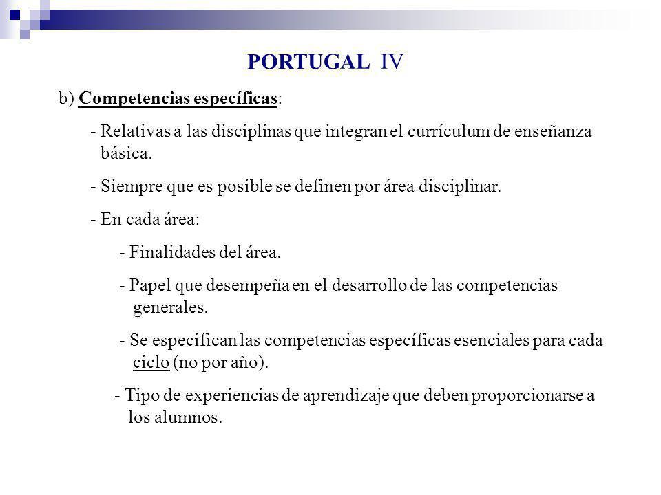 b) Competencias específicas: - Relativas a las disciplinas que integran el currículum de enseñanza básica. - Siempre que es posible se definen por áre