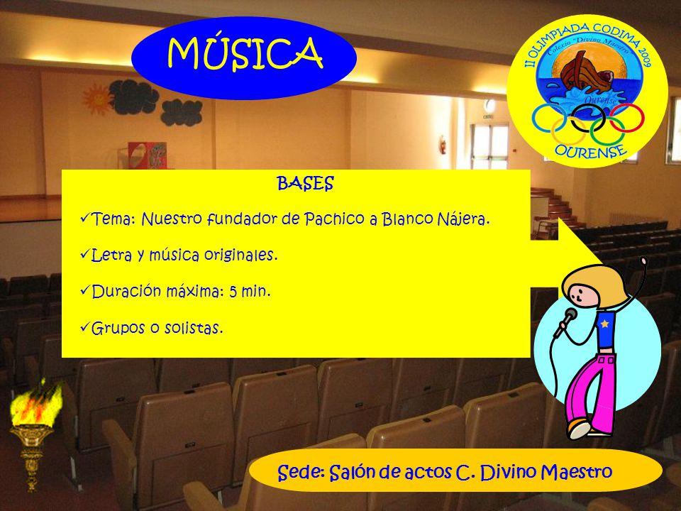 MÚSICA BASES Tema: Nuestro fundador de Pachico a Blanco Nájera. Letra y música originales. Duración máxima: 5 min. Grupos o solistas. Sede: Salón de a