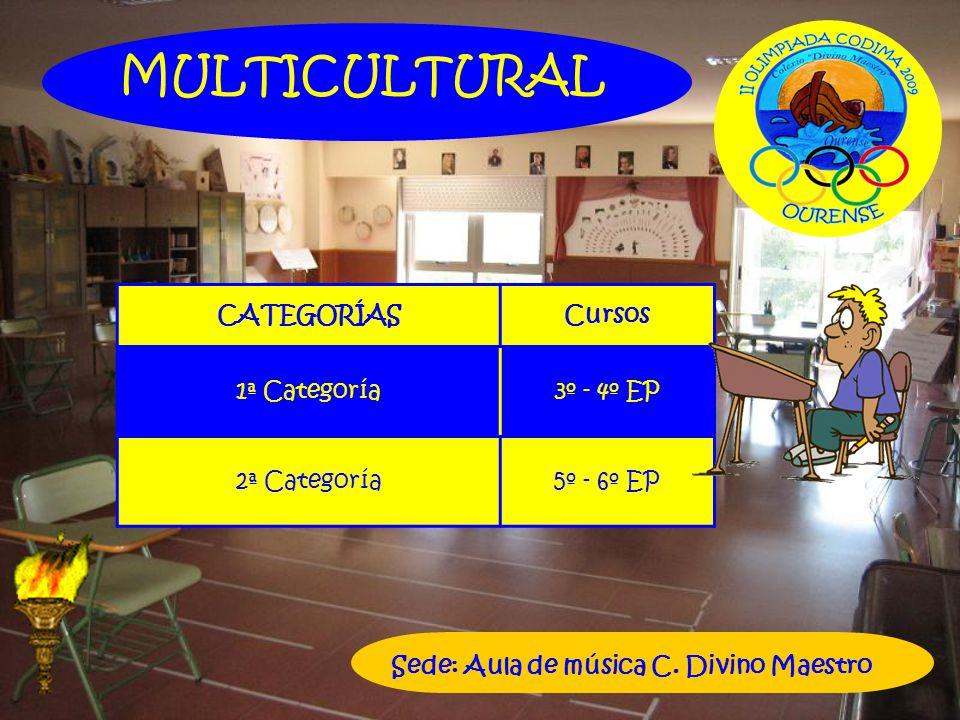 MULTICULTURAL Sede: Aula de música C. Divino Maestro CATEGORÍASCursos 1ª Categoría3º - 4º EP 2ª Categoría5º - 6º EP