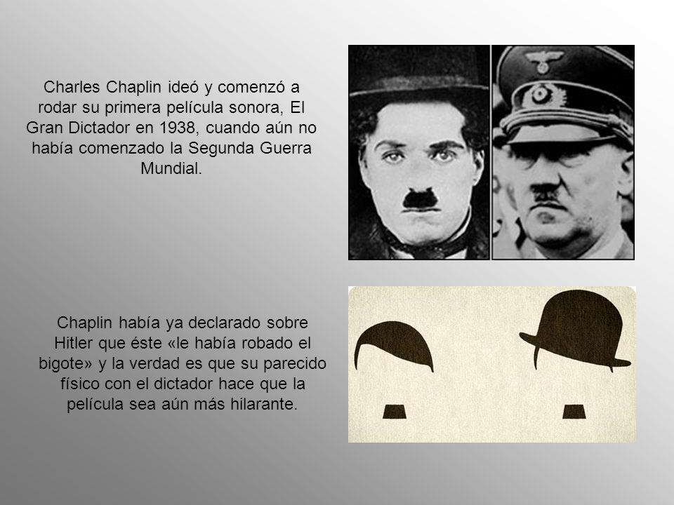 Charles Chaplin ideó y comenzó a rodar su primera película sonora, El Gran Dictador en 1938, cuando aún no había comenzado la Segunda Guerra Mundial.