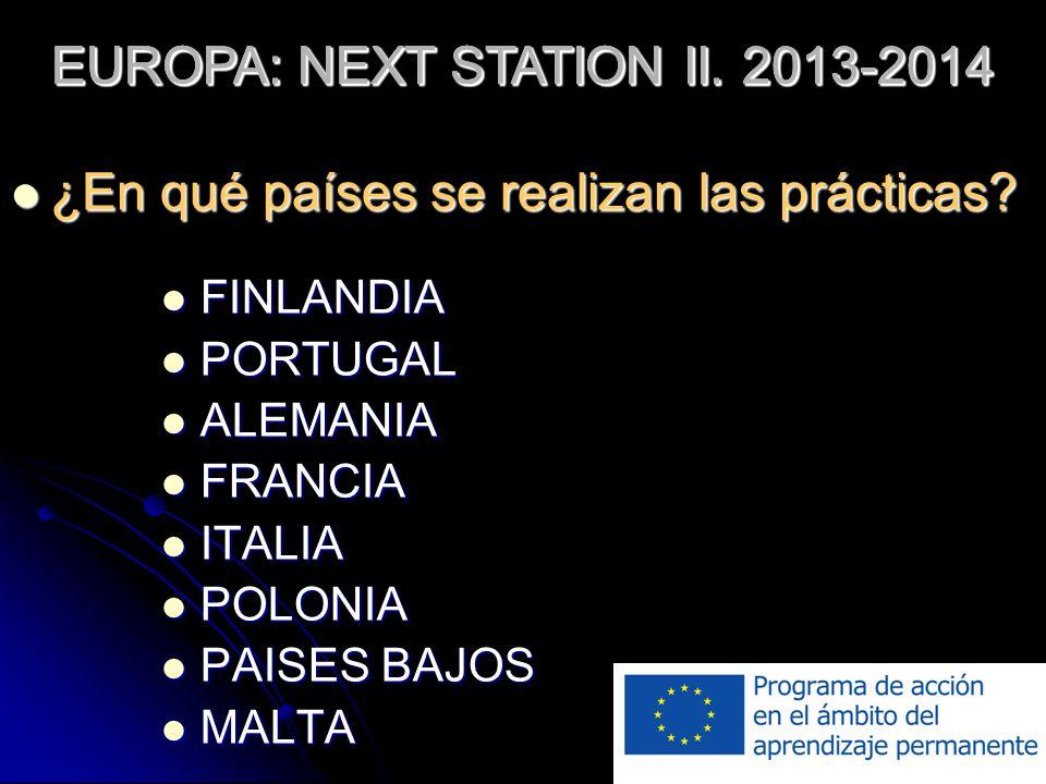 FINLANDIA FINLANDIA PORTUGAL PORTUGAL ALEMANIA ALEMANIA FRANCIA FRANCIA ITALIA ITALIA POLONIA POLONIA PAISES BAJOS PAISES BAJOS MALTA MALTA EUROPA: NEXT STATION II.