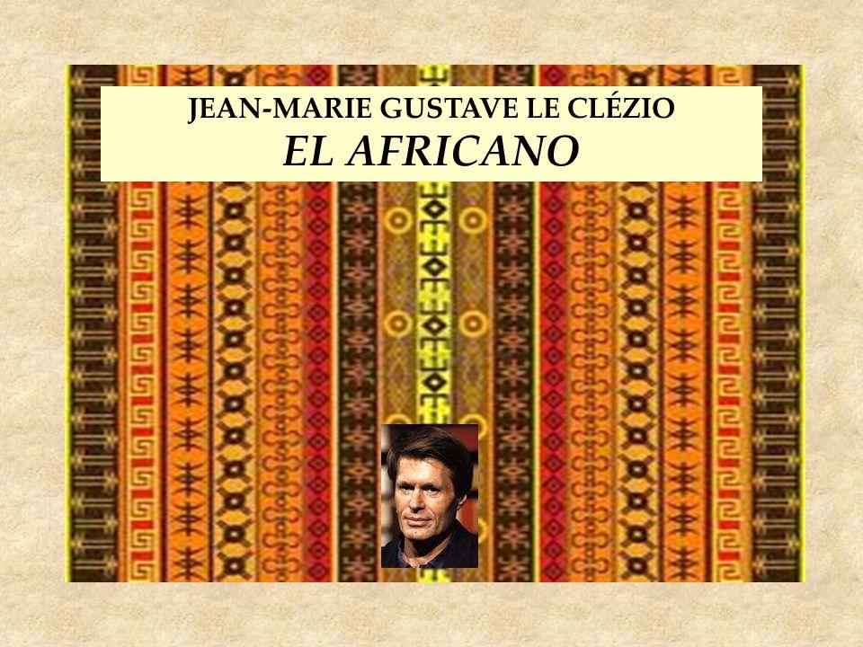 JEAN-MARIE GUSTAVE LE CLÉZIO EL AFRICANO