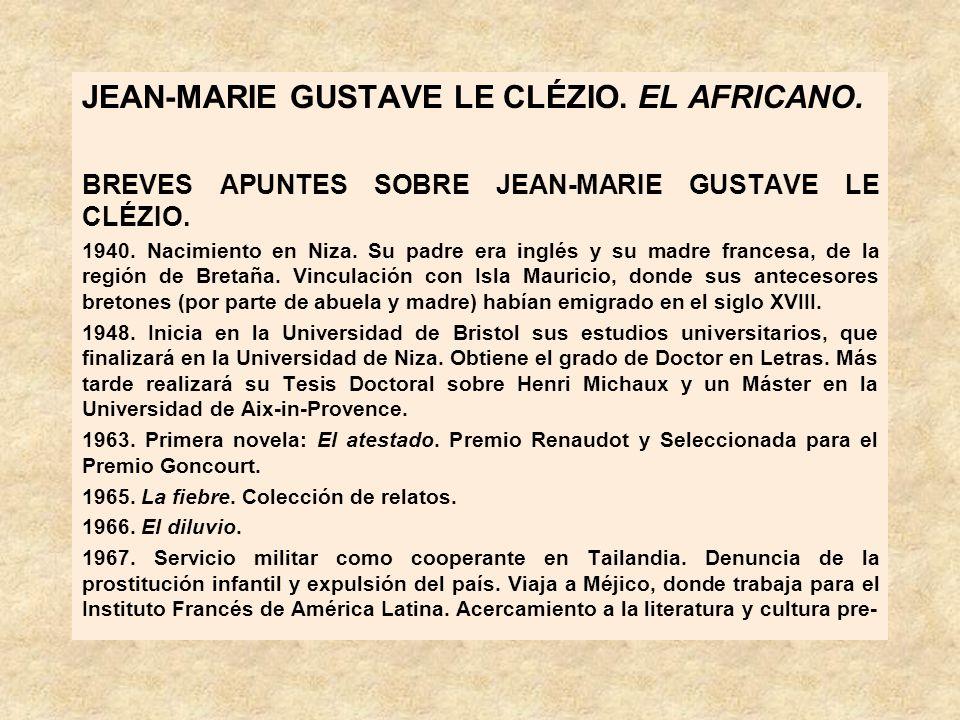 JEAN-MARIE GUSTAVE LE CLÉZIO.EL AFRICANO. BREVES APUNTES SOBRE JEAN-MARIE GUSTAVE LE CLÉZIO.