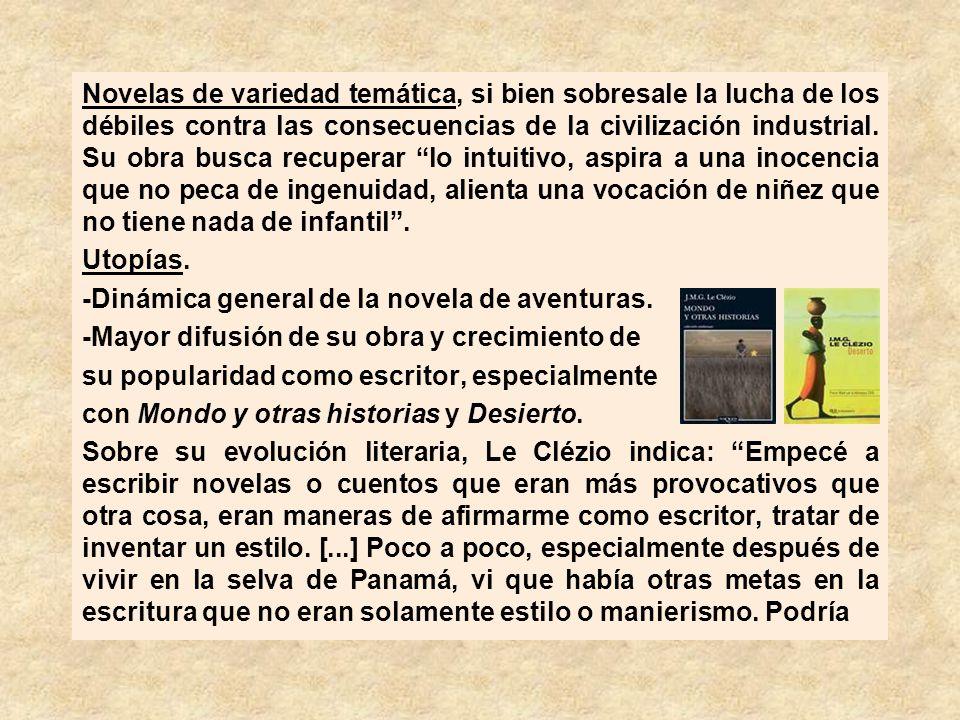 Novelas de variedad temática, si bien sobresale la lucha de los débiles contra las consecuencias de la civilización industrial.