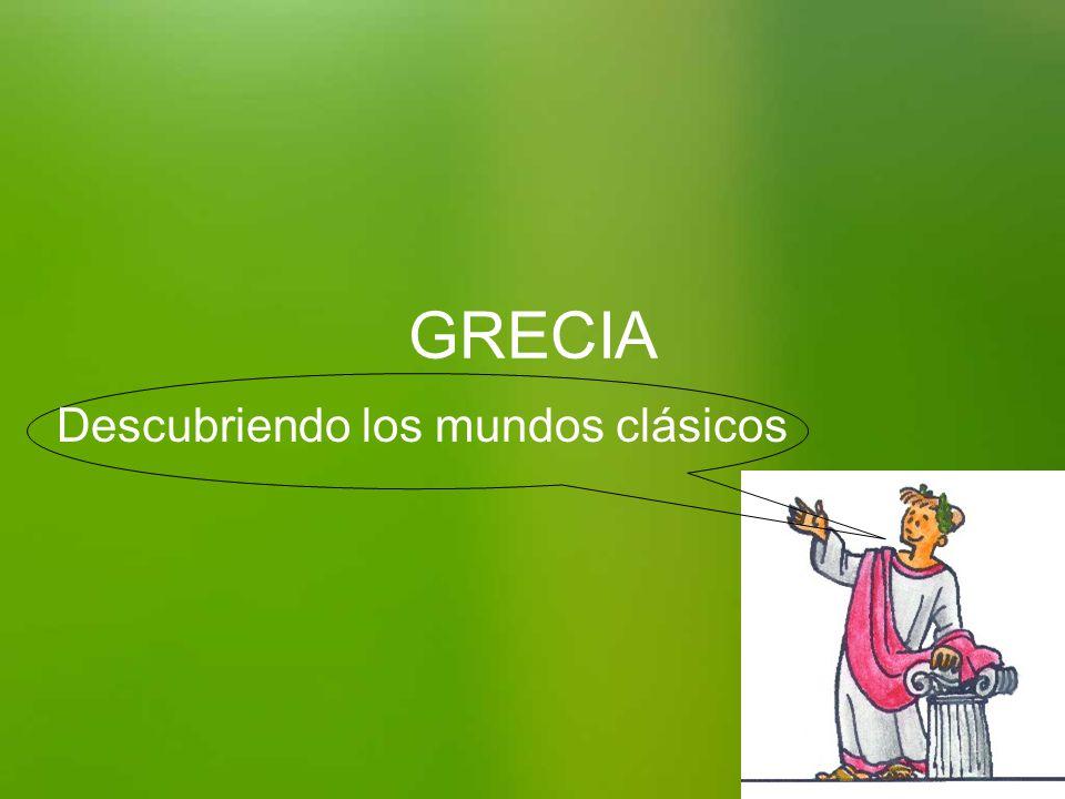 GRECIA Descubriendo los mundos clásicos