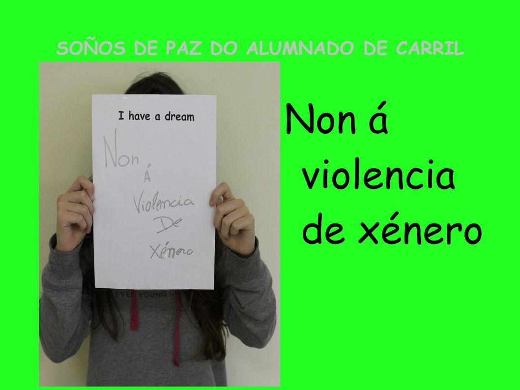 SOÑOS DE PAZ DO ALUMNADO DE CARRIL Non á violencia de xénero