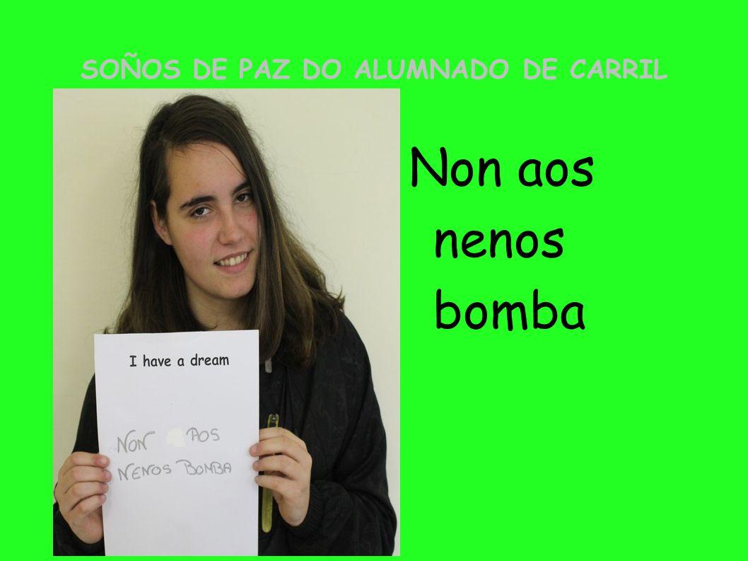 SOÑOS DE PAZ DO ALUMNADO DE CARRIL Non aos nenos bomba