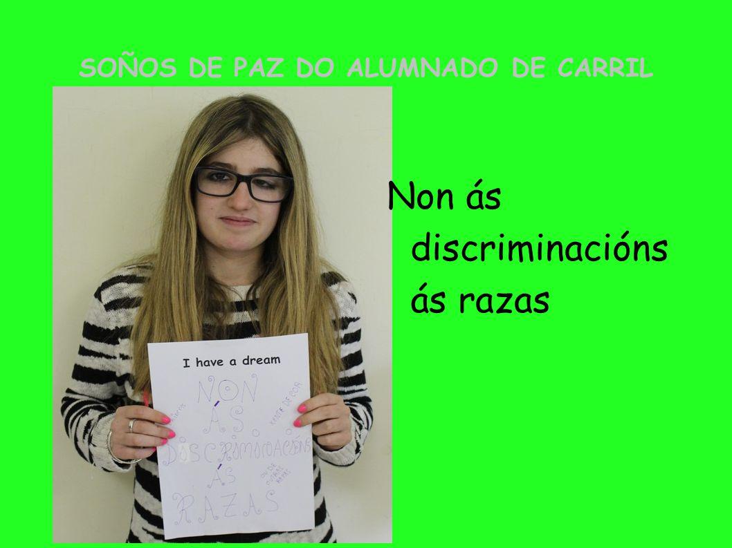 SOÑOS DE PAZ DO ALUMNADO DE CARRIL Non ás discriminacións ás razas