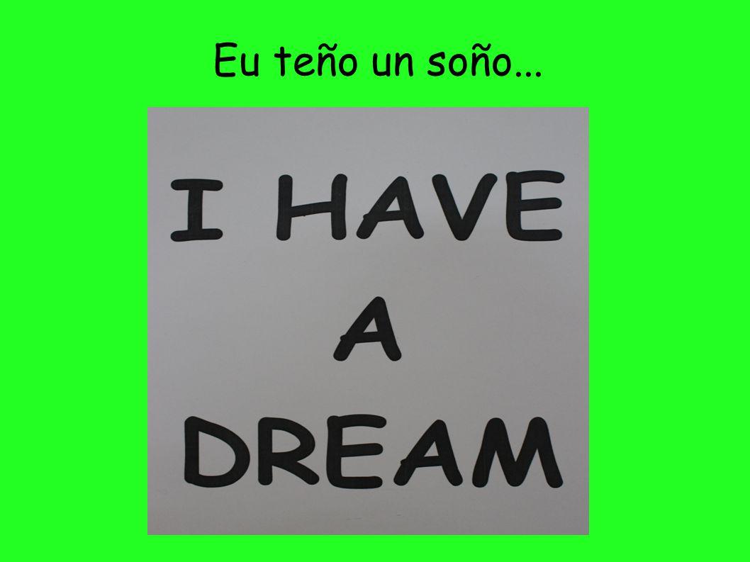 Eu teño un soño...