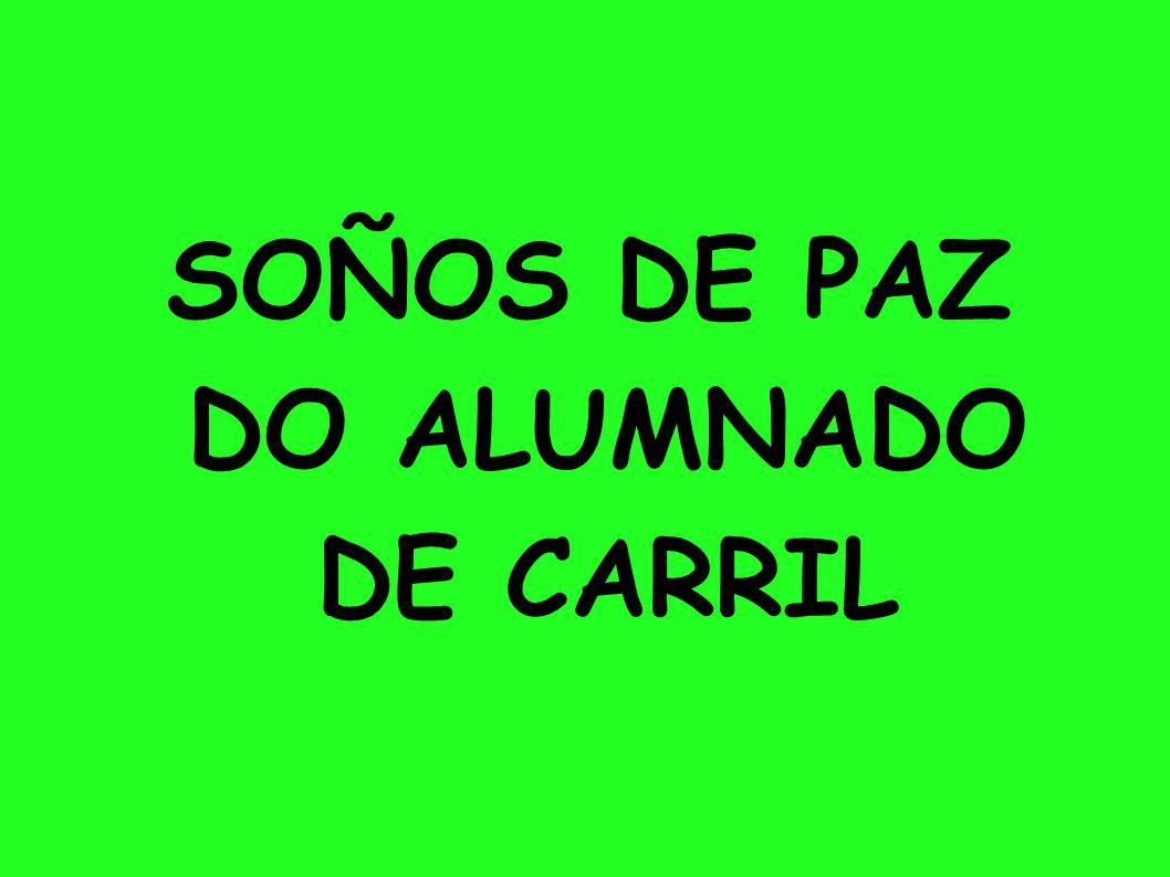 SOÑOS DE PAZ DO ALUMNADO DE CARRIL
