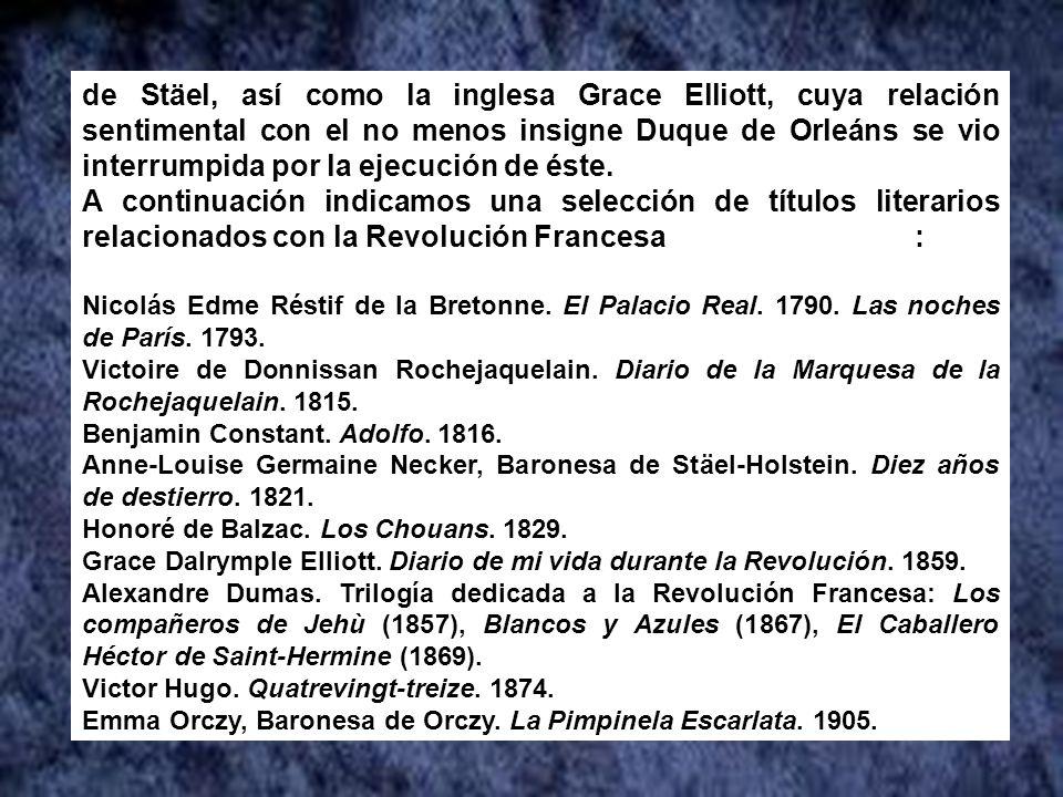 Hemos participado en la Sesión del Club de Lectura: de Stäel, así como la inglesa Grace Elliott, cuya relación sentimen- tal con el no menos insigne Duque de Orleáns se vio interrumpida por la ejecución de éste.