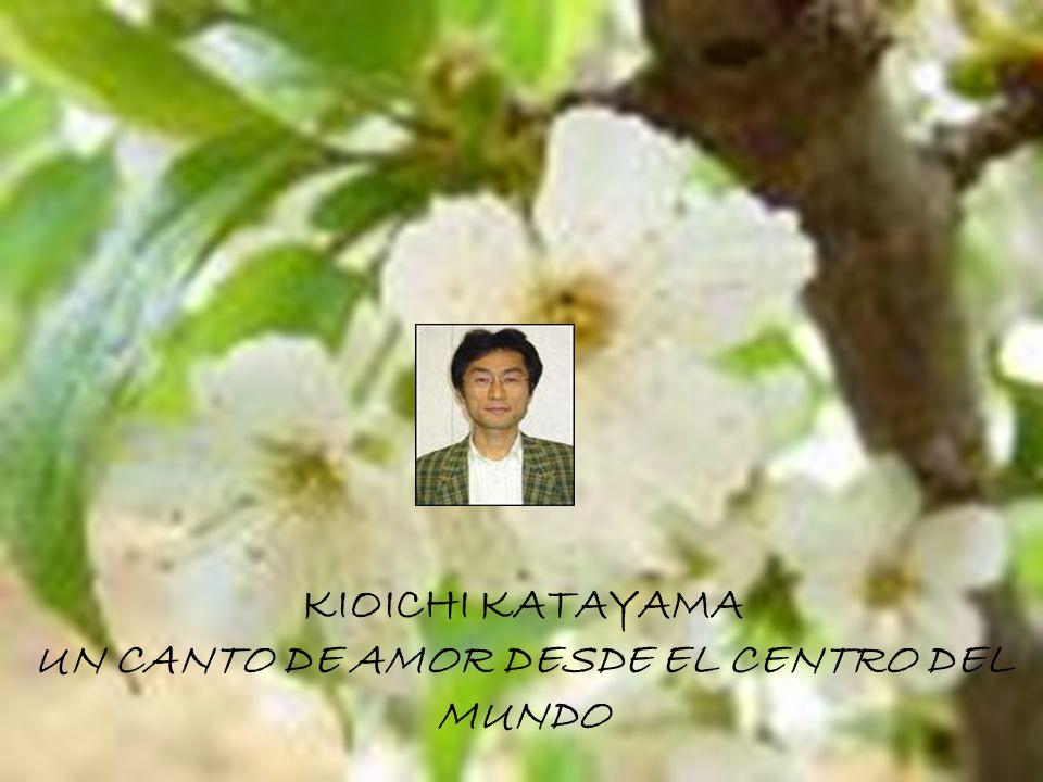 KYOICHI KATAYAMA UN GRITO DE AMOR DESDE EL CENTRO DEL MUNDO KIOICHI KATAYAMA UN CANTO DE AMOR DESDE EL CENTRO DEL MUNDO KIOICHI KATAYAMA UN CANTO DE A
