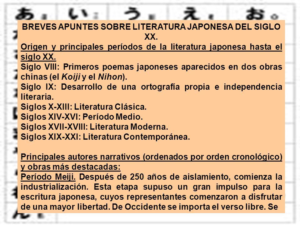 BREVES APUNTES SOBRE LITERATURA JAPONESA DEL SIGLO XX. Origen y principales períodos de la literatura japonesa hasta el siglo XX. Siglo VIII: Primeros