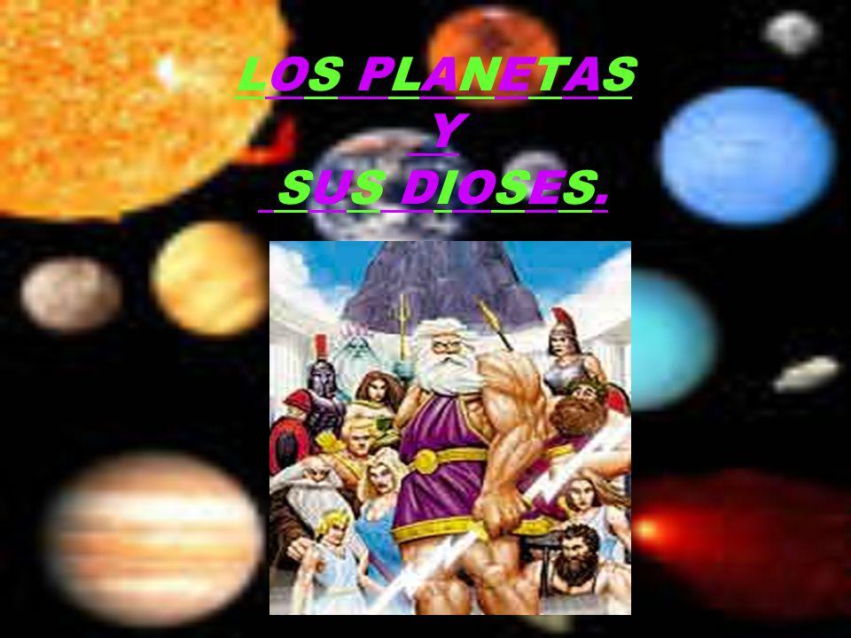 LOS PLANETAS Y SUS DIOSES.