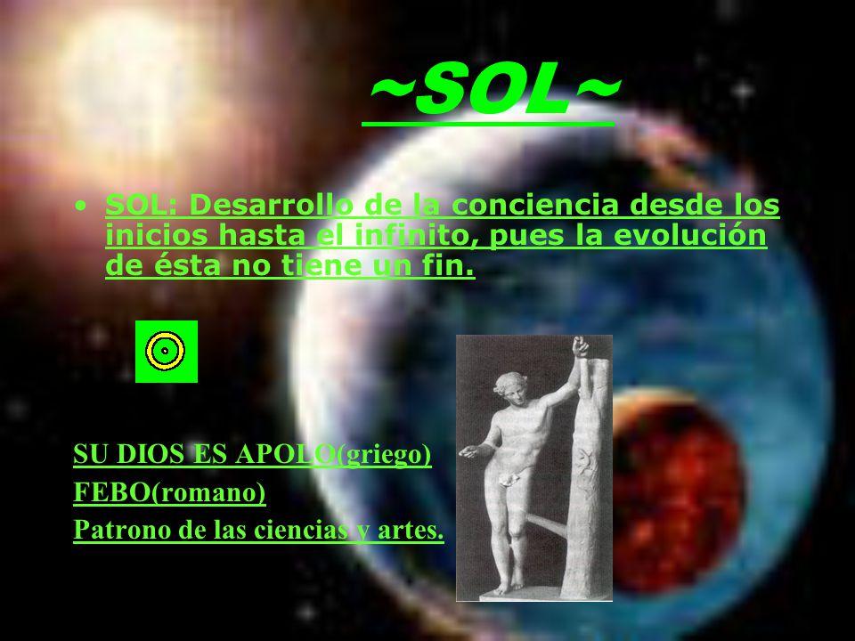 ~SOL~ SOL: Desarrollo de la conciencia desde los inicios hasta el infinito, pues la evolución de ésta no tiene un fin.