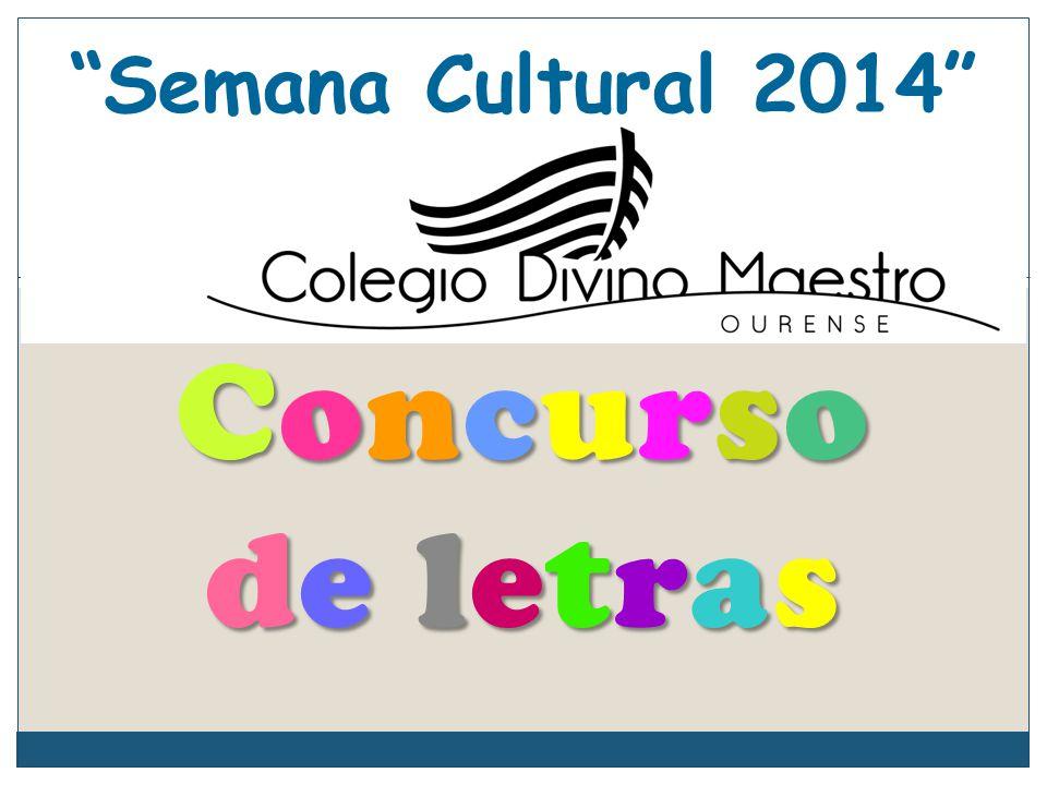 Concursode letrasConcursode letrasConcursode letrasConcursode letras Semana Cultural 2014