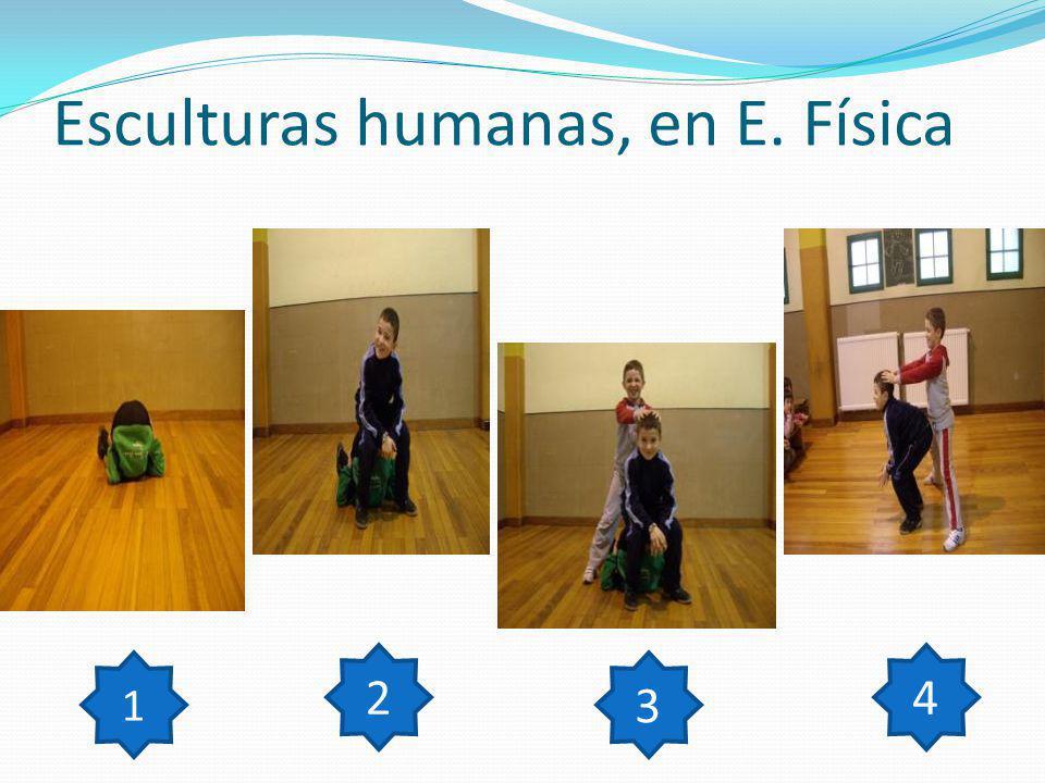 Esculturas humanas, en E. Física 1 2 3 4