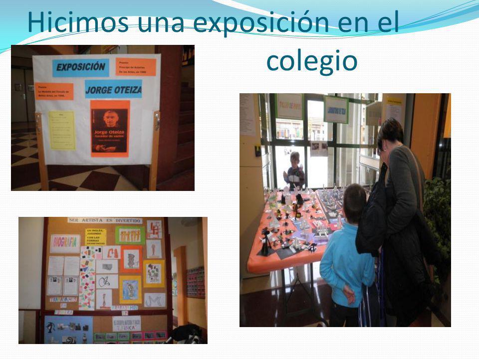 Hicimos una exposición en el colegio