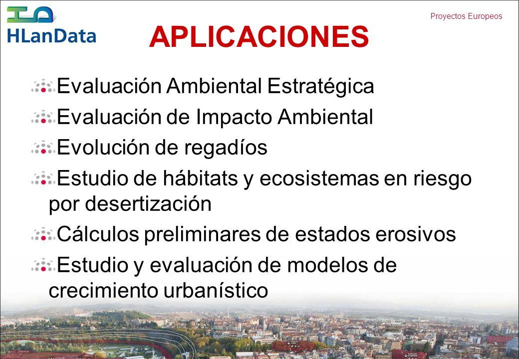 Proyectos Europeos APLICACIONES Evaluación Ambiental Estratégica Evaluación de Impacto Ambiental Evolución de regadíos Estudio de hábitats y ecosistem