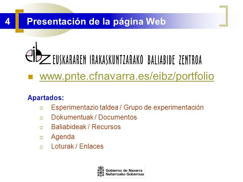 4 Presentación de la página Web www.pnte.cfnavarra.es/eibz/portfolio Apartados: Esperimentazio taldea / Grupo de experimentación Dokumentuak / Documen