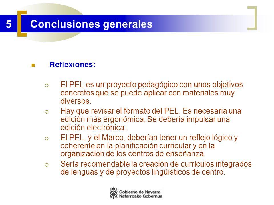 5 Conclusiones generales Reflexiones: El PEL es un proyecto pedagógico con unos objetivos concretos que se puede aplicar con materiales muy diversos.