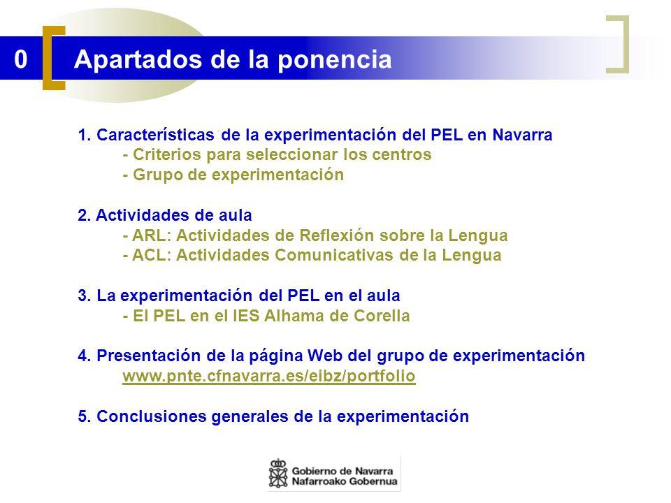 0 Apartados de la ponencia 1. Características de la experimentación del PEL en Navarra - Criterios para seleccionar los centros - Grupo de experimenta