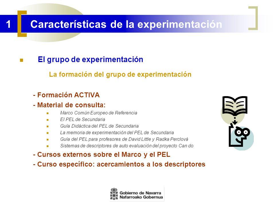 1 Características de la experimentación El grupo de experimentación La formación del grupo de experimentación - Formación ACTIVA - Material de consult