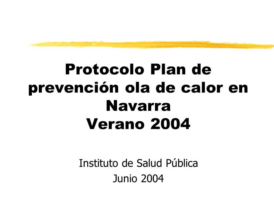 Protocolo Plan de prevención ola de calor en Navarra Verano 2004 Instituto de Salud Pública Junio 2004