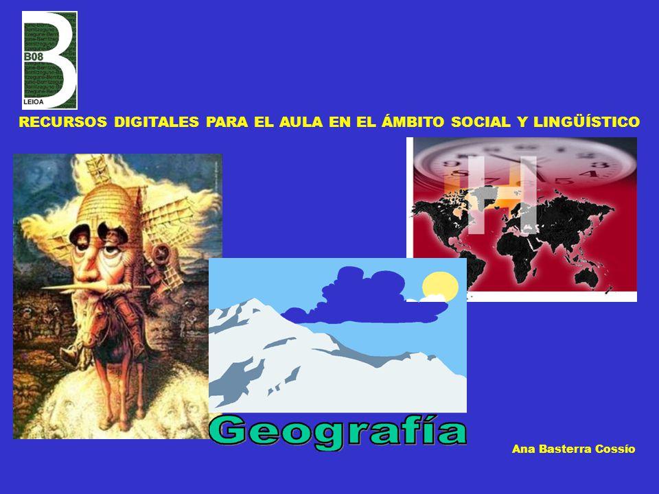 RECURSOS DIGITALES PARA EL AULA EN EL ÁMBITO SOCIAL Y LINGÜÍSTICO Ana Basterra Cossío