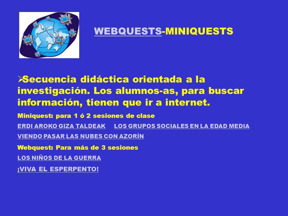 WEBQUESTSWEBQUESTS-MINIQUESTS Secuencia didáctica orientada a la investigación.