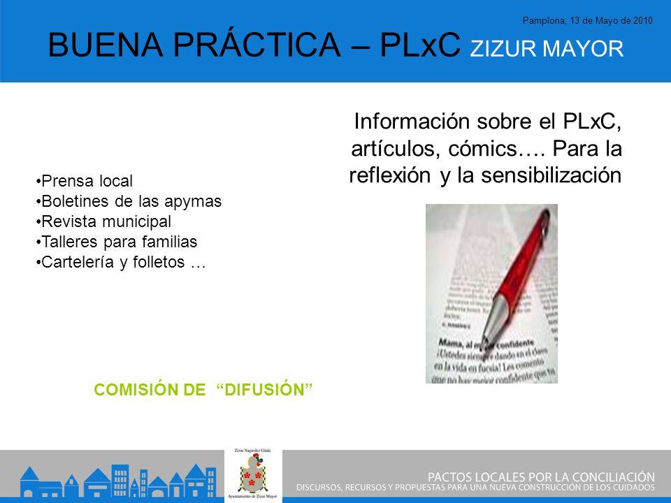 Pamplona, 13 de Mayo de 2010 BUENA PRÁCTICA – PLxC ZIZUR MAYOR Información sobre el PLxC, artículos, cómics….